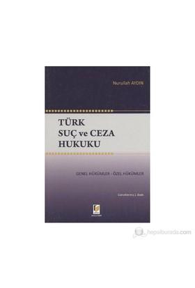 Türk Suç Ve Ceza Hukuku - Nurullah Aydın
