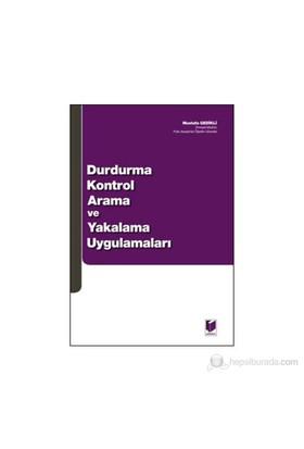 Durdurma Kontrol Arama Ve Yakalama Uygulamaları-Mustafa Gedikli
