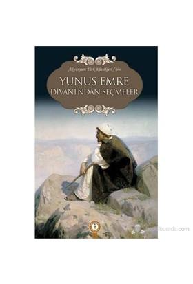 Yunus Emre Divanı'Ndan Seçmeler-Yunus Emre