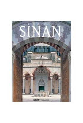 Sinan The Architect And His Works - Reha Günay