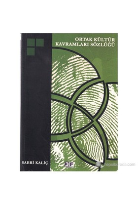 Ortak Kültür Kavramları Sözlüğü-Sabri Kaliç