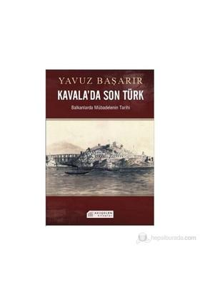 Kavala'Da Son Türk-Yavuz Başarır