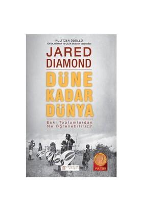 Düne Kadar Dünya Eski Toplumlardan Ne Öğrenebiliriz - Jared Diamond