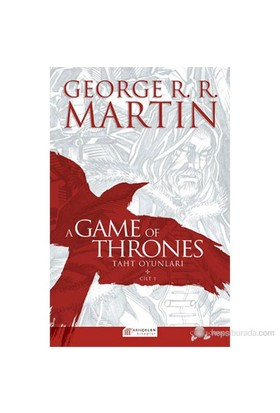 A Game Of Thrones: Taht Oyunları 1. Cilt ( A Game Of Thrones :The Graphic Novel,Volume: 1)- George R. R. Martin
