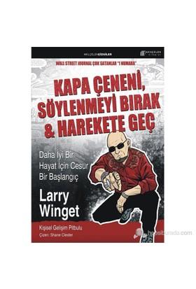 Kapa Çeneni, Söylenmeyi Bırak & Harekete Geç - Larry Winget