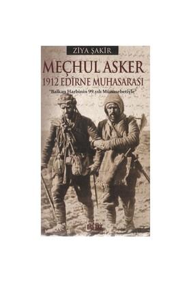 Meçhul Asker 1912 Edirne Muhasarası - Ziya Şakir