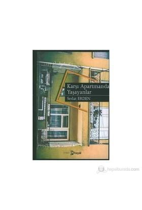 Karşı Apartmanda Yaşayanlar-Sedat Erden