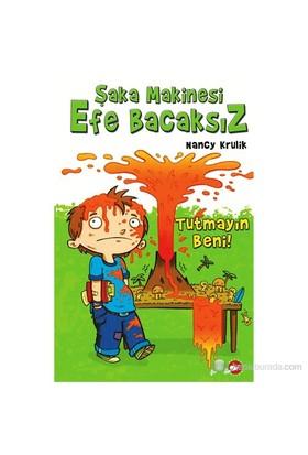 Şaka Makinası Efe Bacaksız 2- Tutmayın Beni-Nancy Krulik