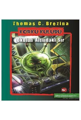 Korku Kulübü - Okulun Altındaki Sır - Thomas C. Brezina