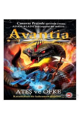 Avantia Günlükleri - Ateş ve Öfke - Adam Blade