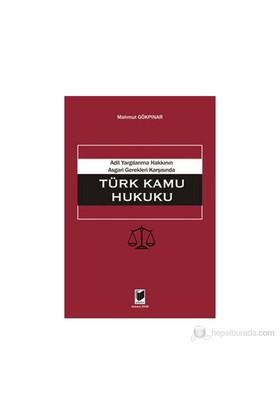 Adil Yargılanma Hakkının Asgari Gerekleri Karşısında Türk Kamu Hukuku-Mahmut Gökpınar