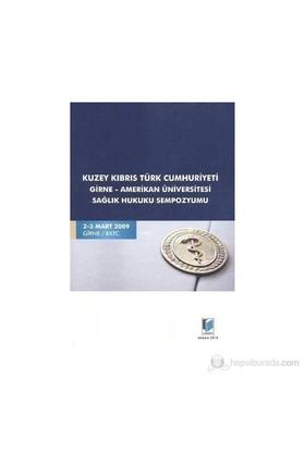Kuzey Kıbrıs Türk Cumhuriyeti Girne - Amerikan Üniversitesi Sağlık Hukuku Sempozyumu-Kolektif
