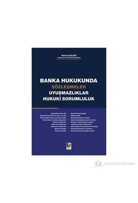 Banka Hukukunda Sözleşmeler Uyuşmazlıklar Hukuki Sorumluluk-Mahmut Bilgen