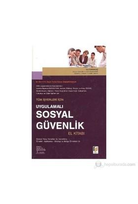 Uygulamalı Sosyal Güvenlik El Kitabı - İssa Karakaş