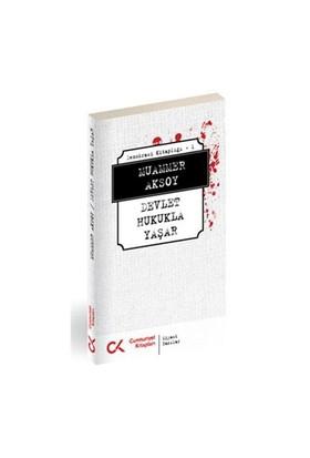 Devlet Hukukla Yaşar - Demokrasi Kitaplığı 1 - Muammer Aksoy