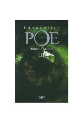 Edgar Allan Poe - Bütün Öyküleri III