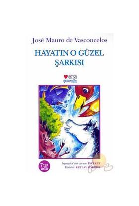 Hayatın O Güzel Şarkısı - Jose Mauro de Vasconcelos