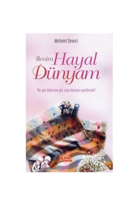 Benim Hayal Dünyam-Mehmet Deveci