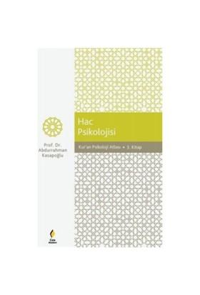 Hac Psikolojisi (Kuran Psikoloji Atlası)