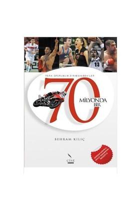 Türk Sporunun Zirvesindekiler - 70 Milyonda Bir