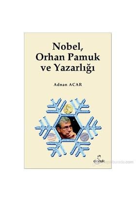 Nobel, Orhan Pamuk Ve Yazarlığı-Adnan Acar