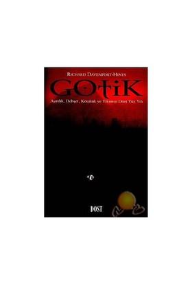 Gotik - Aşırılık, Dehşet, Kötülük Ve Yıkım Dört Yüzyılı