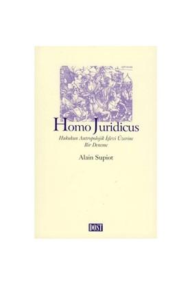 Homo Jurıdıcus - Hukukun Antropolojik İşlevi Üzerine Bir Deneme-Alain Supiot