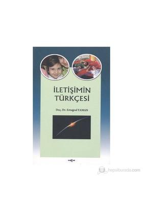 İletişimin Türkçesi-Ertuğrul Yaman