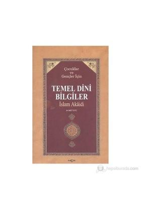 Çocuklar Ve Gençler İçin Temel Dini Bilgiler-Ahmet Efe