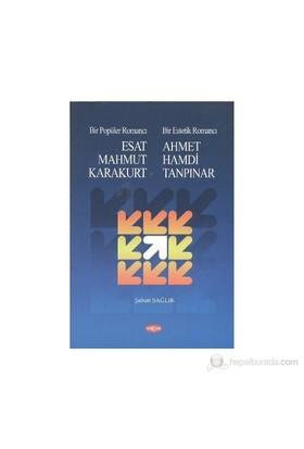 Bir Popüler Romancı Esat Mahmud Karakurt - Bir Estetik Romancı - Ahmet Hamdi Tanpınar-Şaban Sağlık