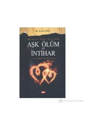 Modern Türk Şiirinde Aşk Ölüm Ve İntihar-Kemal Erol