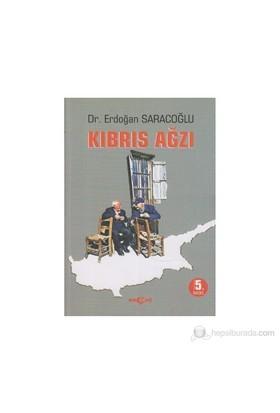 Kıbrıs Ağzı-Erdoğan Saracoğlu