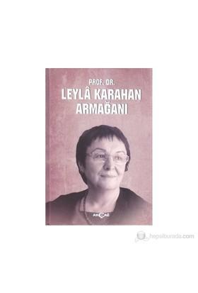 Prof. Dr. Leyla Karahan Armağanı-Kolektif