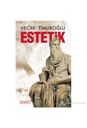 Estetik-Vecihi Timuroğlu