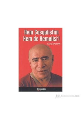Hem Sosyalistim Hem De Kemalist!-İlyas Salman