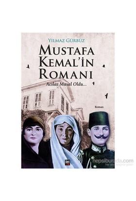 Mustafa Kemal'İn Romanı Acılar Masal Oldu-Yılmaz Gürbüz