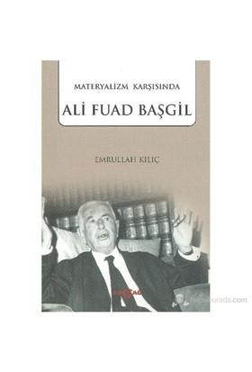Materyalizm Karşısında Ali Fuad Başgil - Emrullah Kılıç