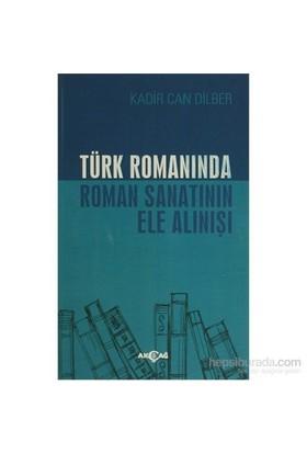 Türk Romanında Roman Sanatının Ele Alınışı-Kadir Can Dilber
