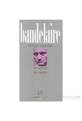 Apaçık Yüreğim Özel Günceler-Charles Baudelaire