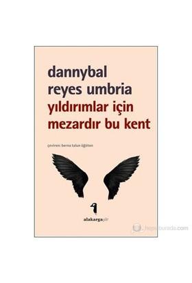 Yıldırımlar İçin Mezardır Bu Kent-Dannybal Reyes Umbria