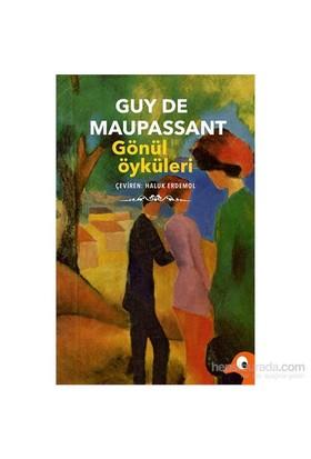 Gönül Öyküleri-Guy De Maupassant
