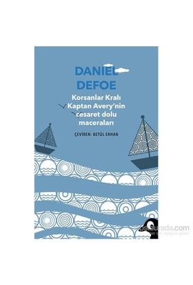Korsanlar Kralı Kaptan Avery'Nin Cesaret Dolu Maceraları-Daniel Defoe