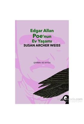 Edgar Allan Poe'Nun Ev Yaşamı-Susan Archer Weiss