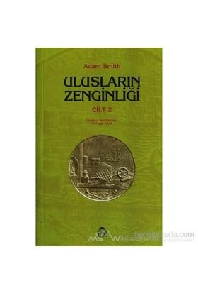 Ulusların Zenginliği Cilt: 2 - Adam Smith