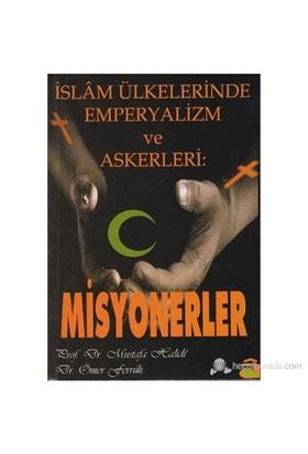 İslam Ülkelerinde Emperyalizm ve Askerleri: Misyonerler