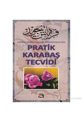 Pratik Karabaş Tecvidi (Kur'an-ı Kerim Okumayı Öğrenecekleri İçin)