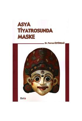 Asya Tiyatrosunda Maske - Perran Üstündağ