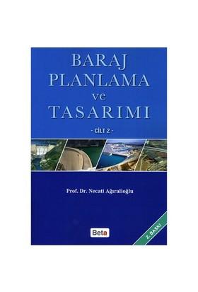 Baraj Planlama ve Tasarımı Cilt 2 - Necati Ağıralioğlu