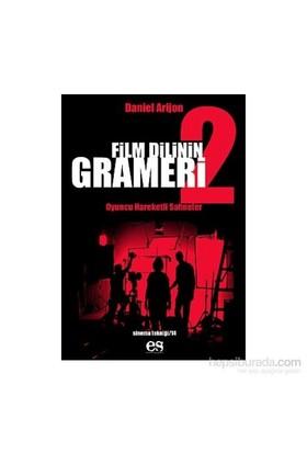 Film Dilinin Grameri 2: Oyuncu Hareketli Sahneler - Daniel Arizon