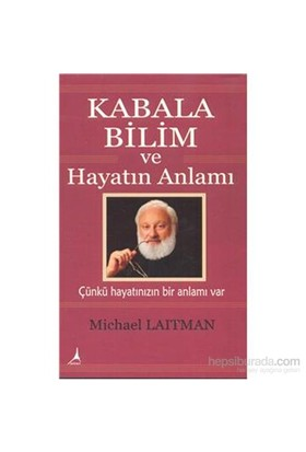 Kabala Bilim Ve Hayatın Anlamı-Michael Laitman